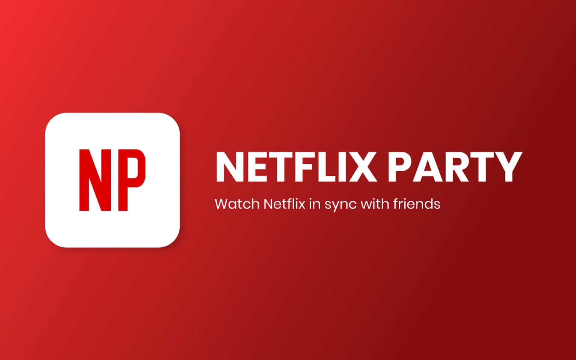 Netflix Party Nedir yazısının öne çıkarılan görseli