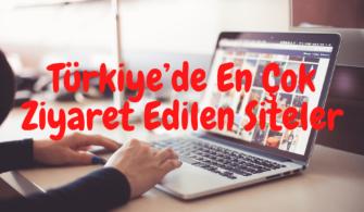 Türkiye'de En Çok Ziyaret Edilen Siteler yazısının öne çıkarılan görseli