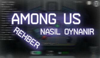 Among Us Türkçe Rehber, Nasıl Oynanır? yazısının öne çıkarılan görseli