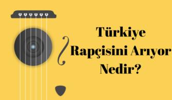 Türkiye Rapçisini Arıyor Nedir? yazısının öne çıkarılan görseli